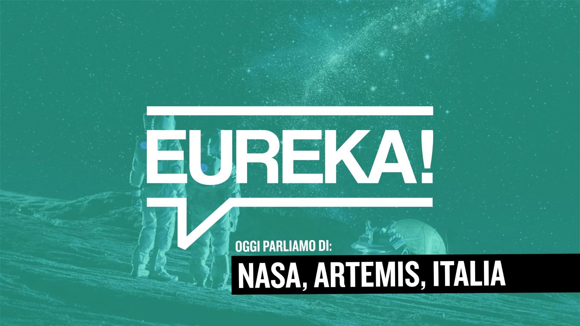 Eureka! - Accordo Italia-Nasa per la Missione Artemis 2024