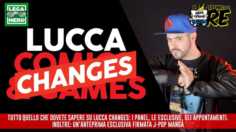 Il Trono del Re: speciale Lucca Changes, tutto quello che dovete sapere
