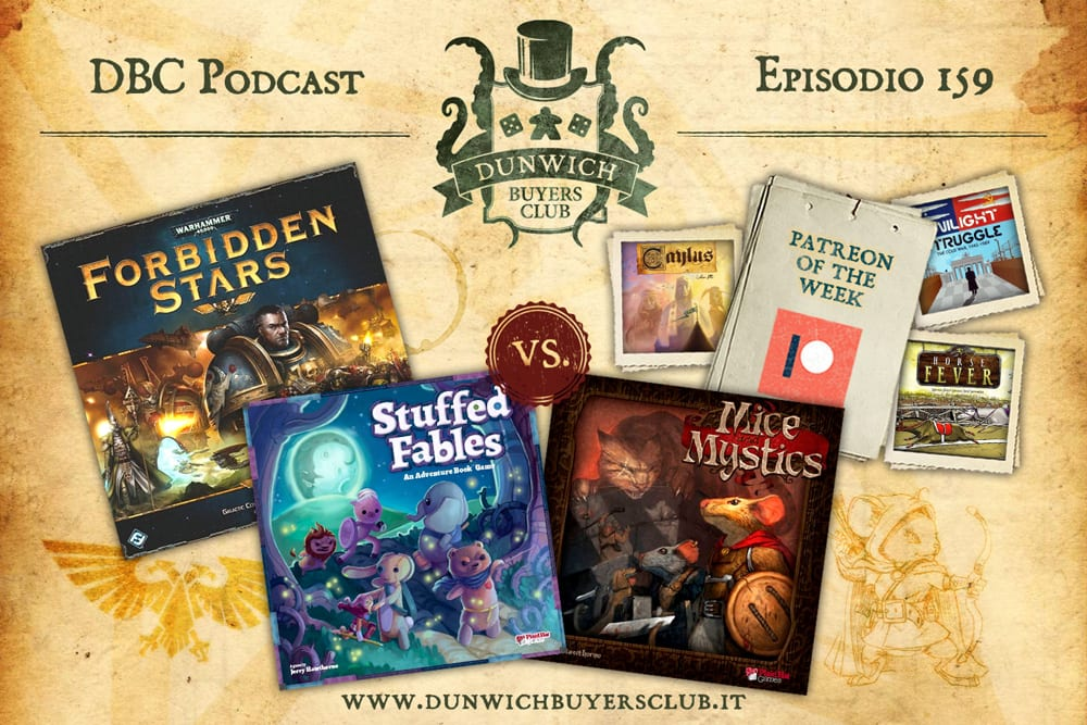 Episodio 159: Patreon of the Week, Forbidden Stars, Fiabe di Stoffa vs Mice & Mystics
