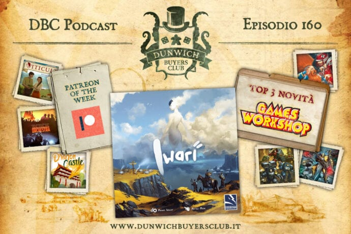 DBC 160: Patreon of the Week, Iwari, Top 3 novità Games Workshop