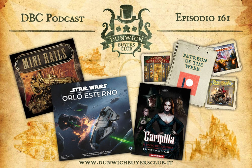 DBC161: Patreon of the Week, Mini Rails, Star Wars: Orlo Esterno, Carmilla. Il bacio del vampiro