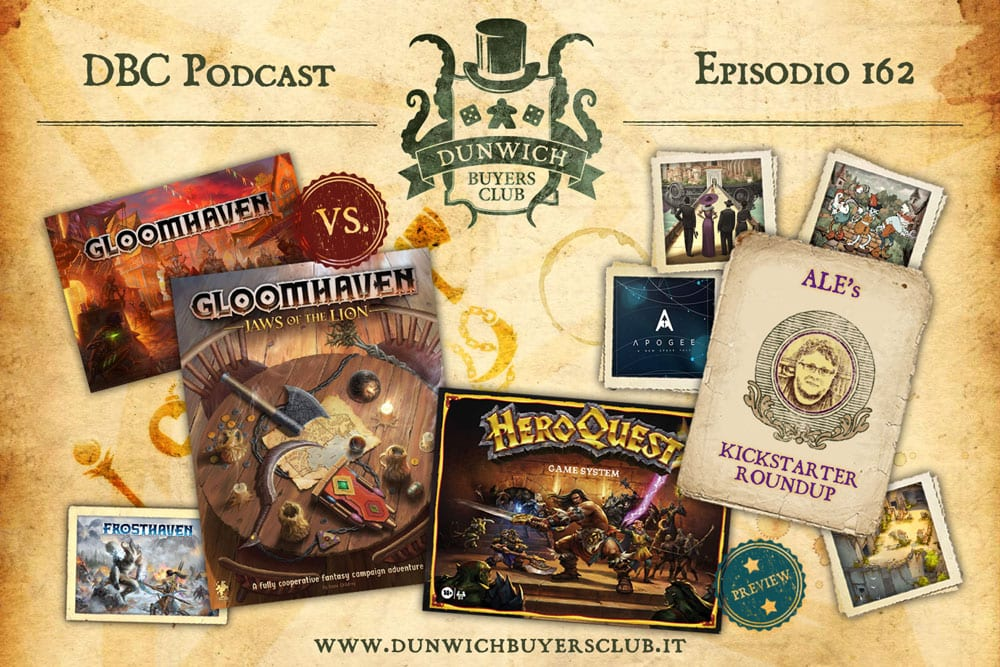 DBC 162: Hero Quest news, Gloomhaven vs Jaws of The Lion, Kickstarter Round-up