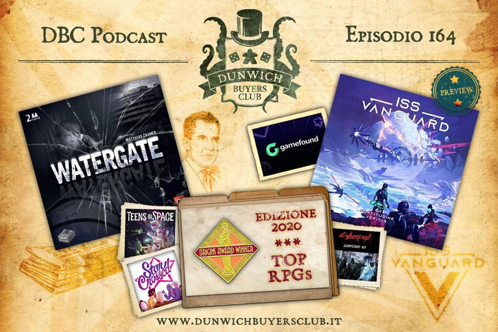 DBC 164: ISS Vanguard preview, Watergate, Origins Award TOP RPGs