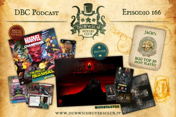 DBC 166: Marvel Champions round-up, Darkest Dungeon preview, BGG Top 50
