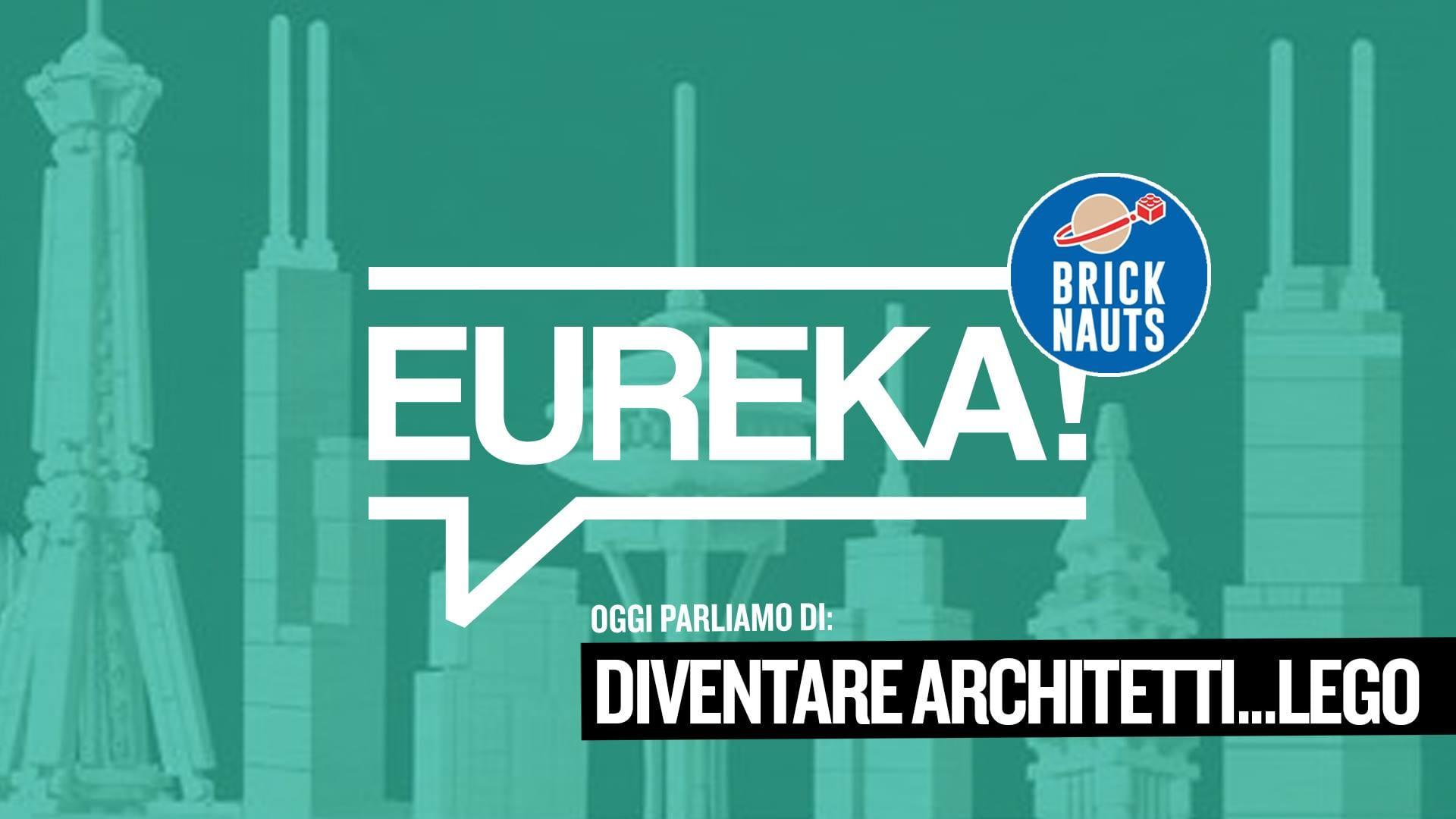 Eureka! 13 – Diventare architetti... LEGO