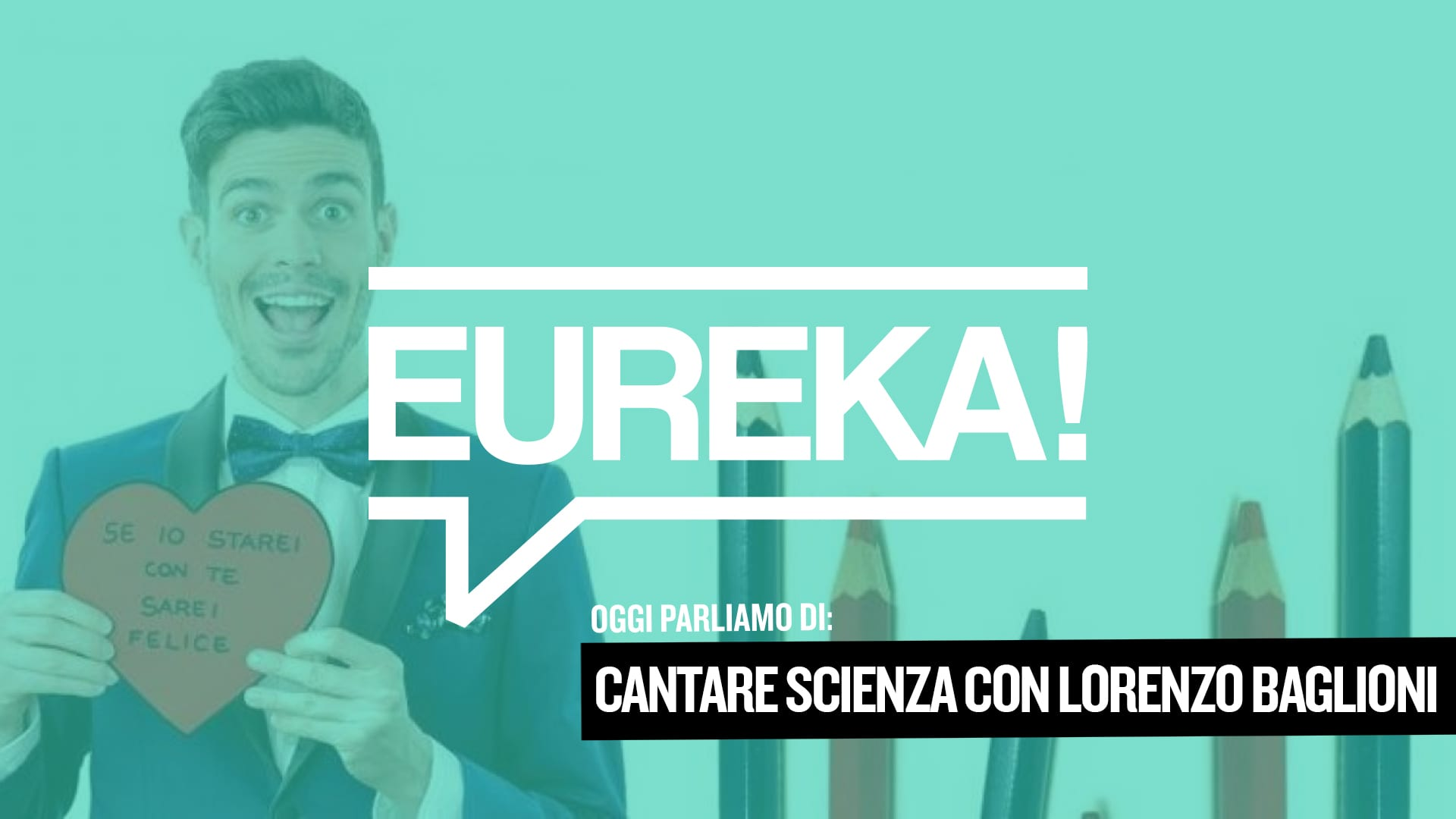 Eureka! 18 – Cantare scienza con Lorenzo Baglioni
