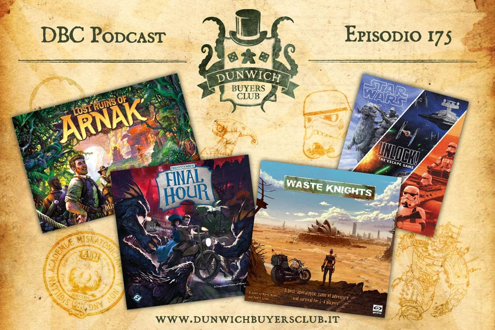 DBC 175: Lost Ruins of Arnak, Arkham Horror: Final Hour, Waste Knights, Unlock! Star Wars