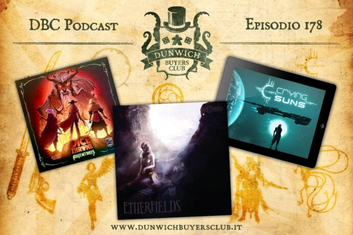 DBC 178: Dice Throne Adventures, Crying Suns, Etherfields
