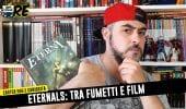 Eternals - Fumetti e Film, curiosità e easter egg, analisi teaser trailer #IlTronoDelRe