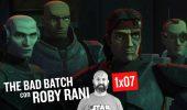 STAR WARS: THE BAD BATCH 1x07 Cicatrici di Guerra - Commento e Curiosità con Roby Rani
