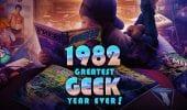 1982: un documentario sull'anno più Geek di sempre