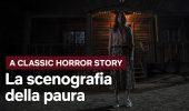 A Classic Horror Story: un video di Netflix fa scoprire la scenografia ed i lavori sul set del film
