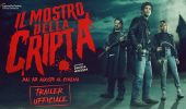 Il Mostro della Cripta: il trailer del film dal 12 agosto al cinema