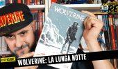 Da Podcast a Fumetto? Yes! Wolverine: La Lunga Notte
