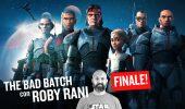 The Bad Batch, recensione del finale (Episodi 14, 15 e 16) con Roby Rani