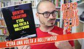 C'Era una Volta a Hollywood, recensione del romanzo di Quentin Tarantino
