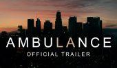 Ambulance: il trailer del nuovo film di Michael Bay