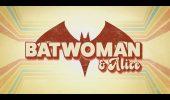 Batwoman 3: ecco il nuovo trailer che presenta Alice